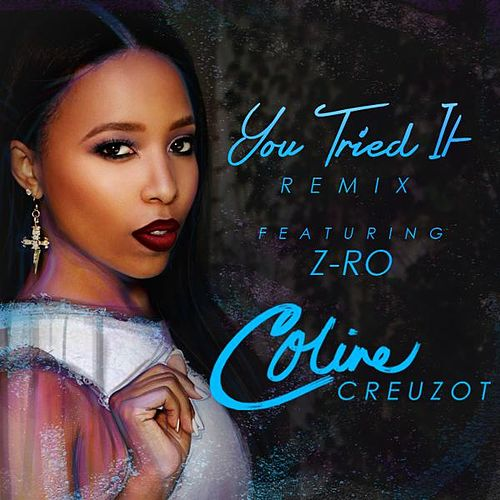 You Tried It (Remix) [feat. Zro] de Coline Creuzot