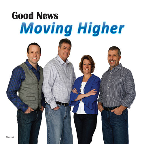 Moving Higher by The Good News