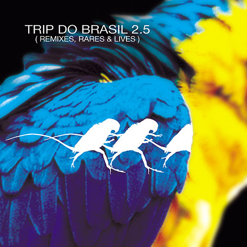 Trip Do Brasil 2.5 - Remixes, Rares & Lives by Various Artists