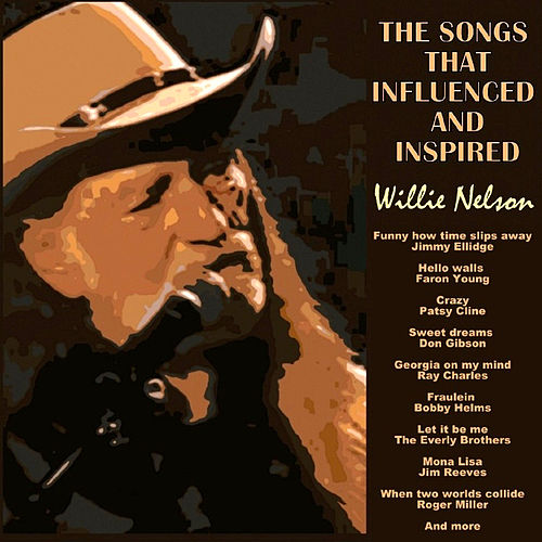 The Songs That Inspired and Influenced Willie Nelson von Various Artists