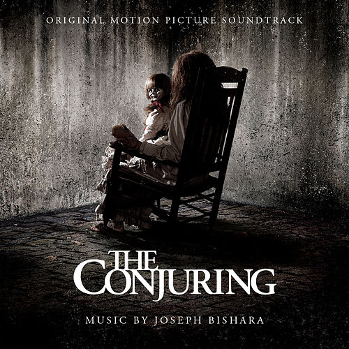 The Conjuring: Original Motion Picture Soundtrack by Joseph Bishara