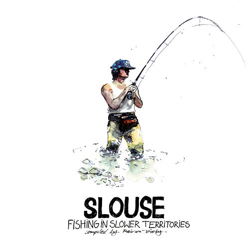 Slouse - Fishing in Slower Territories - compiled by Rainer Trüby by Various Artists