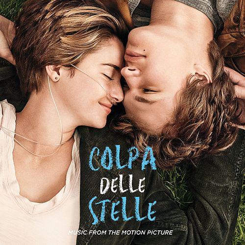 Colpa Delle Stelle: Music From The Motion Picture di Various Artists