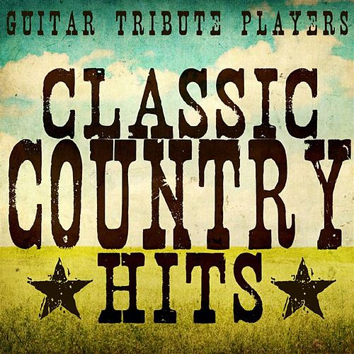 Classic Country Hits de Guitar Tribute Players