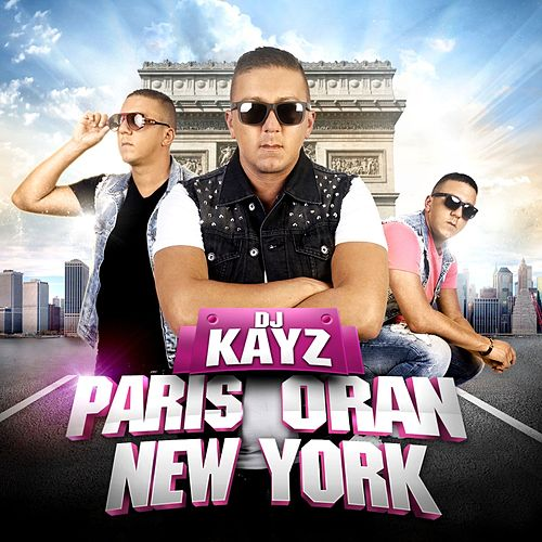 Paris Oran New York de DJ Kayz