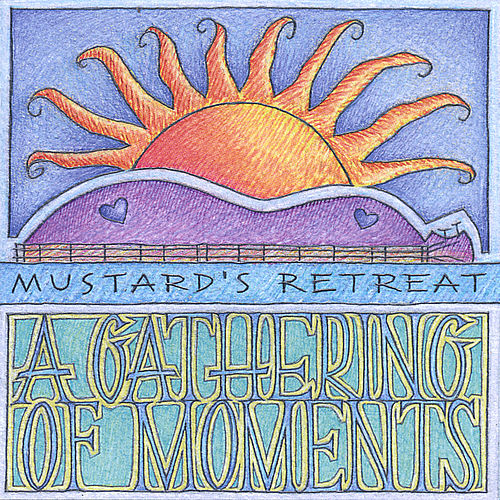 A Gathering of Moments by Mustard's Retreat