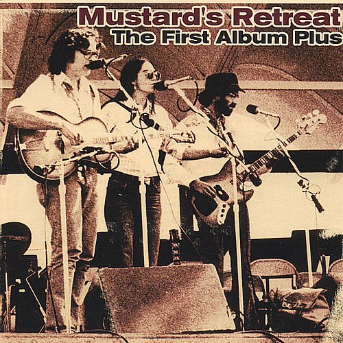 The First Album Plus by Mustard's Retreat