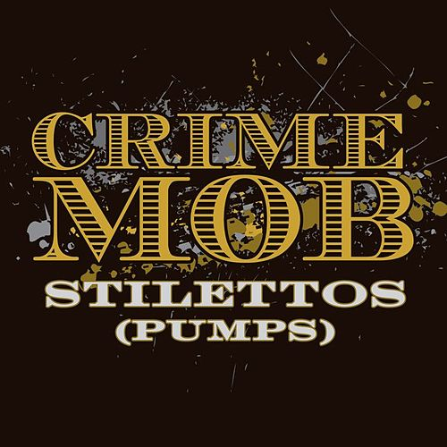 Stilettos [Pumps] de Crime Mob