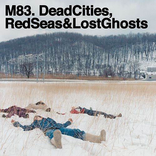Dead Cities, Red Seas & Lost Ghosts by M83