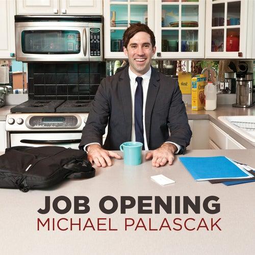 Job Opening by Michael Palascak