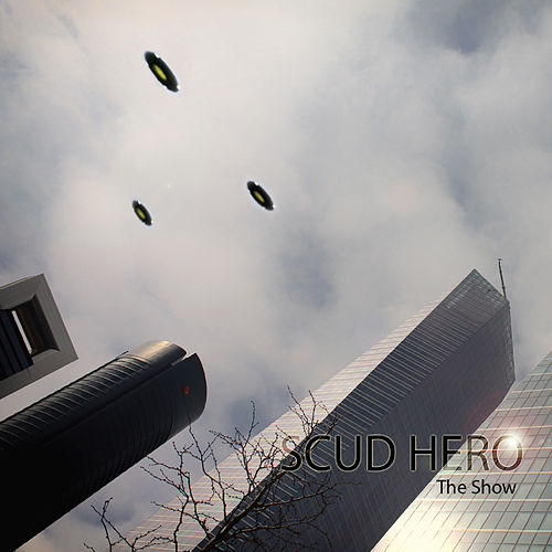 The Show by Scud Hero