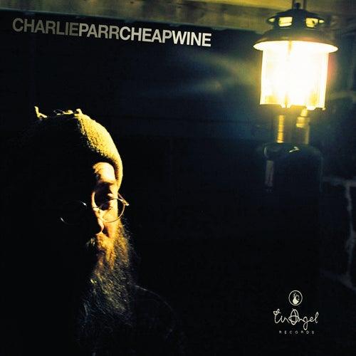 Cheap Wine von Charlie Parr