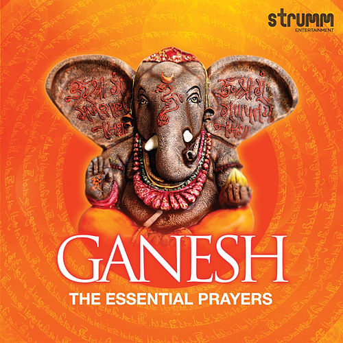 Ganesh - The Essential Prayers by Various Artists