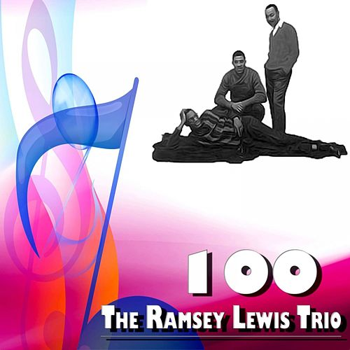 100 the Ramsey Lewis Trio by Ramsey Lewis