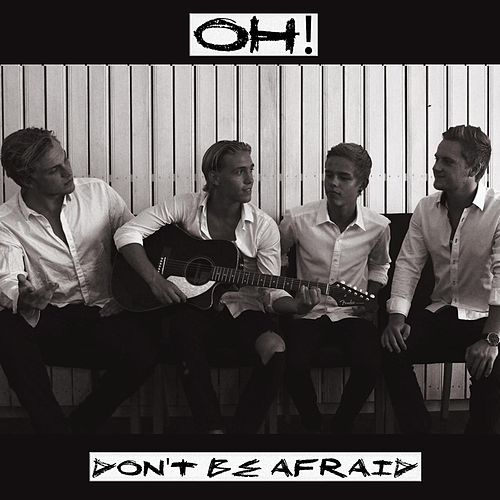Don't Be Afraid by Oh