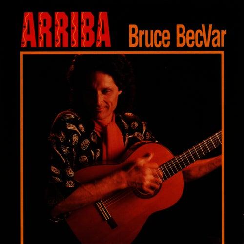 Arriba by Bruce Becvar