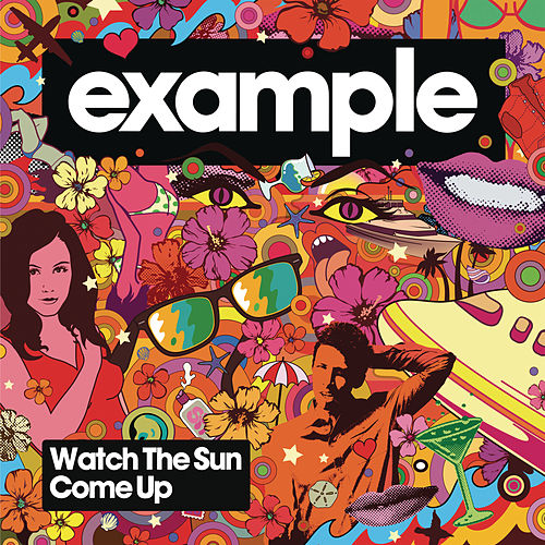 Watch The Sun Come Up di Example