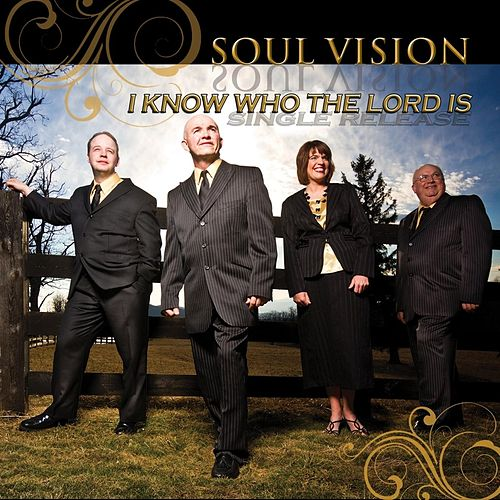 I Know Who the Lord Is de Soul Vision