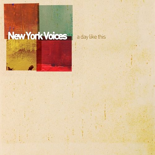 A Day Like This de New York Voices