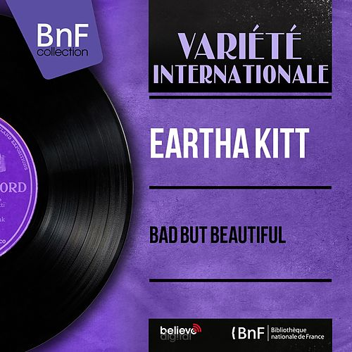 Bad But Beautiful (Stereo Version) de Eartha Kitt