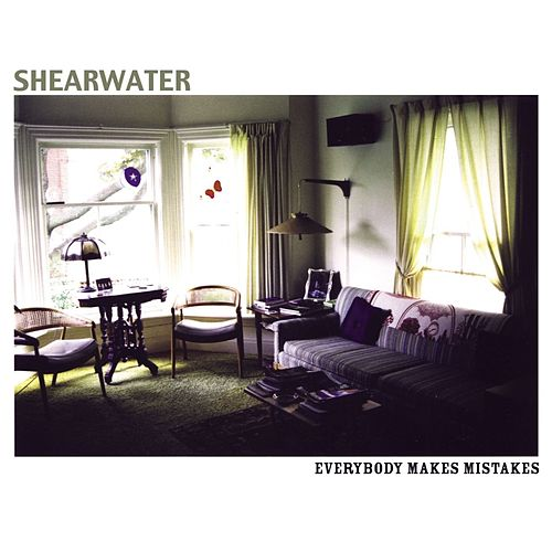 Everybody Makes Mistakes by Shearwater