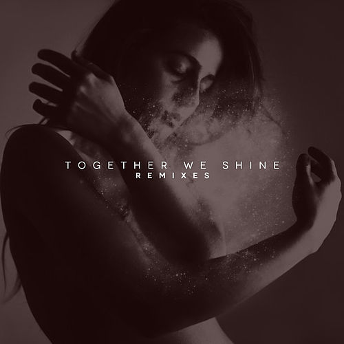 Together We Shine - Remixes by The New Division