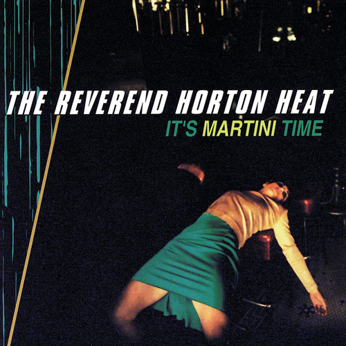 It's Martini Time de Reverend Horton Heat