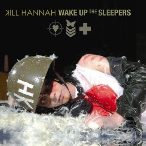 Wake Up The Sleepers by Kill Hannah