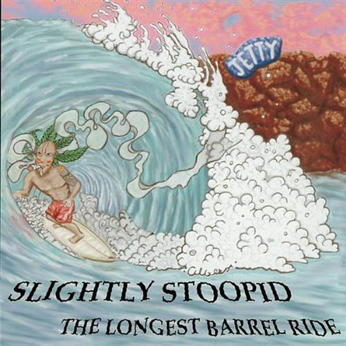 The Longest Barrel Ride de Slightly Stoopid
