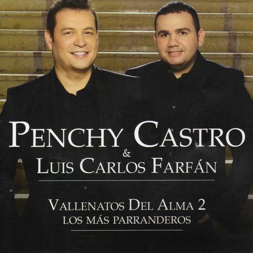 Vallenatos del Alma 2 - Los Más Parranderos de Penchy Castro