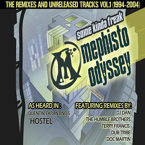 Some Kinda Freak (The Remixes & Unreleased Tracks 1994-2004) Volume 1 de Mephisto Odyssey