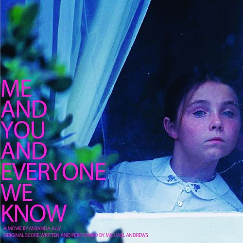 Me and You and Everyone We Know (Original Motion Picture Soundtrack) fra Michael Andrews