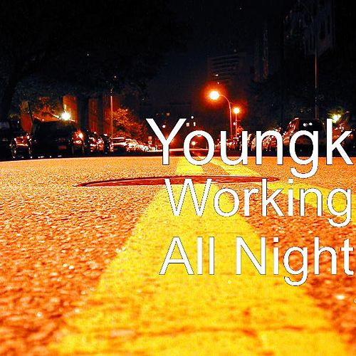 Working All Night by Young K