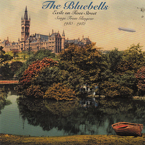 Exile on Twee Street - Songs from Glasgow 1980-1982 von The Bluebells