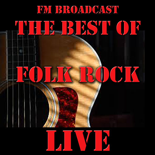 FM Broadcast: The Best of Folk Rock Live by Various Artists