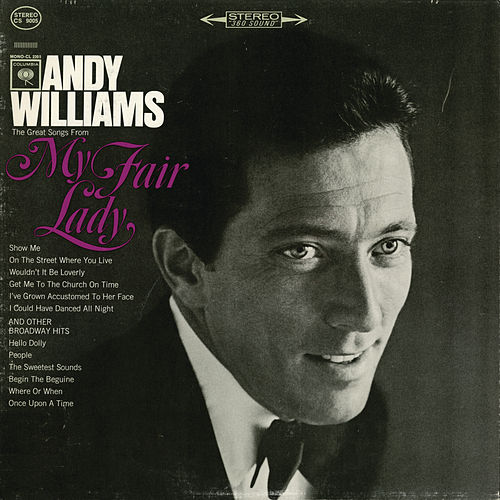 The Great Songs from 'My Fair Lady' and Other Broadway Hits by Andy Williams