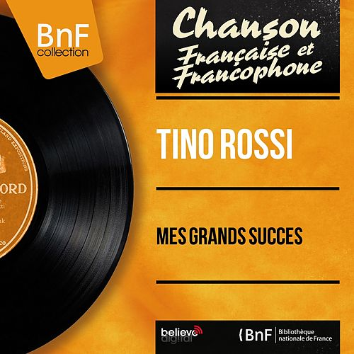 Mes grands succès (Mono Version) by Tino Rossi