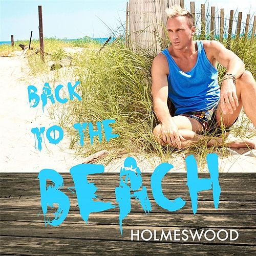 Back to the Beach von Holmeswood