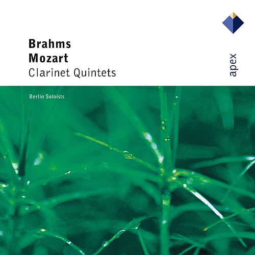 Mozart & Brahms : Clarinet Quintets de Berlin Soloists