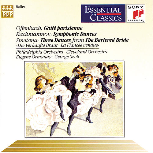 Gaité Parisienne, Symphonic Dances, and Three Dances from the Bartered Bride by George Szell