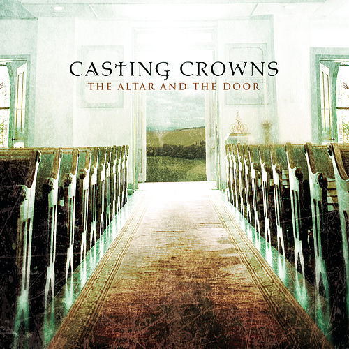 The Altar and The Door van Casting Crowns