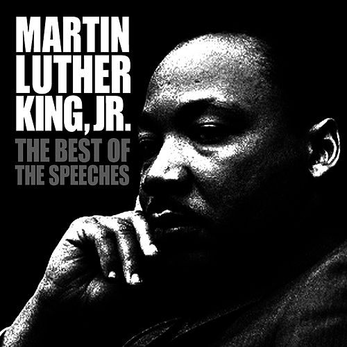 The Best Of The Speeches by Martin Luther King, Jr.