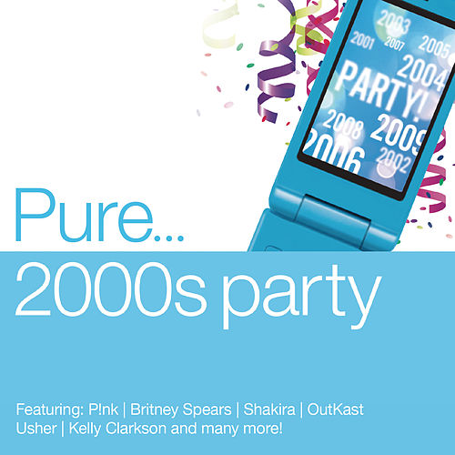 Pure... 2000s Party by Various Artists