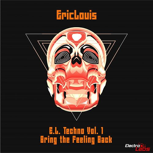 Bring The Feeling Back (E.L Techno, Vol.2) - Single von Eric Louis