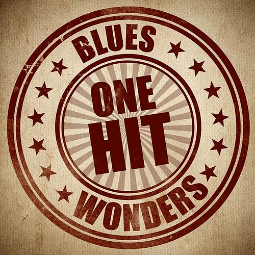 Blues One Hit Wonders by Various Artists