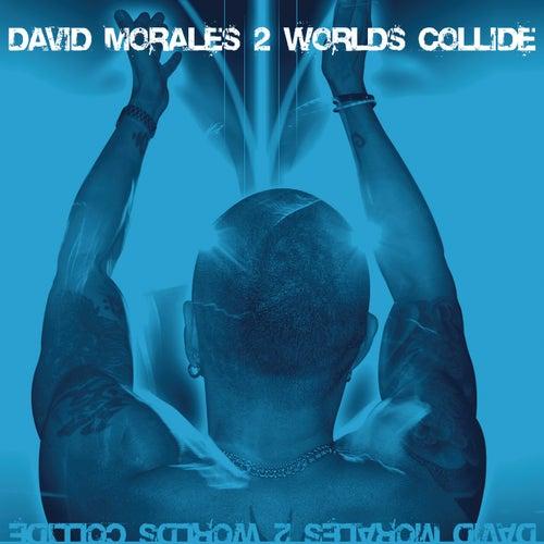 2 Worlds Collide von David Morales