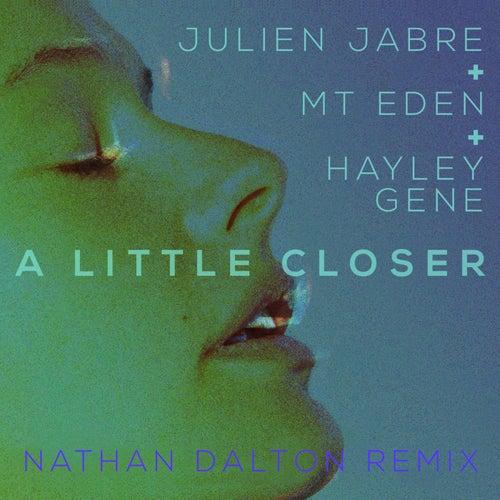 A Little Closer (Nathan Dalton Remix) by Mt. Eden