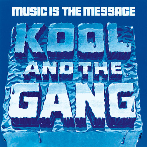 Music Is The Message de Kool & the Gang