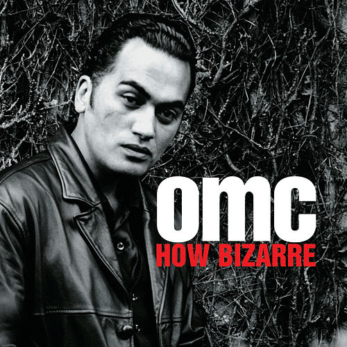 How Bizarre (Deluxe) by OMC