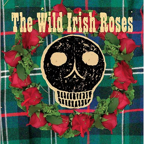 The Wild Irish Roses de The Wild Irish Roses